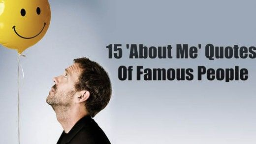 15 'About Me' Quotes Of Famous People
